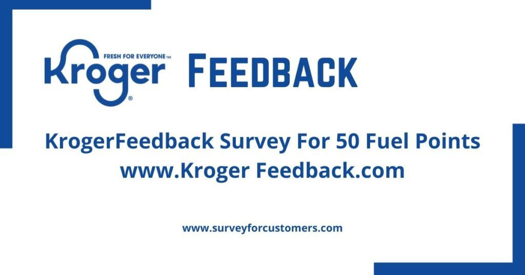 Krogerfeedback Survey at www.krogerfeedback.com _ Win Kroger 50 Bonus Fuel Points